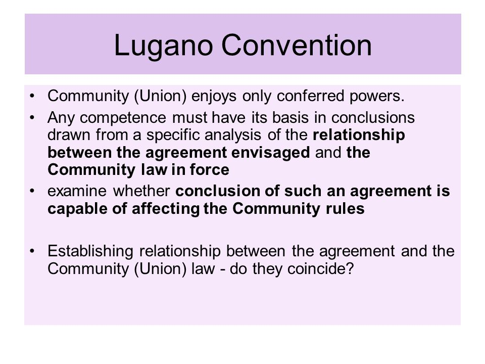 Lugano Convention Community (Union) enjoys only conferred powers.