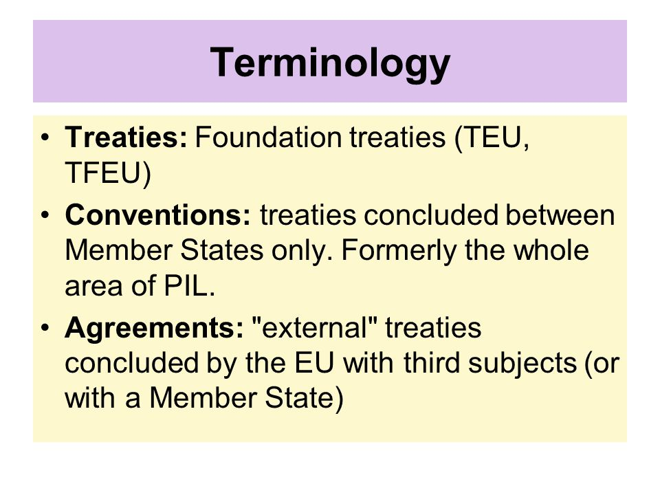 Terminology Treaties: Foundation treaties (TEU, TFEU)