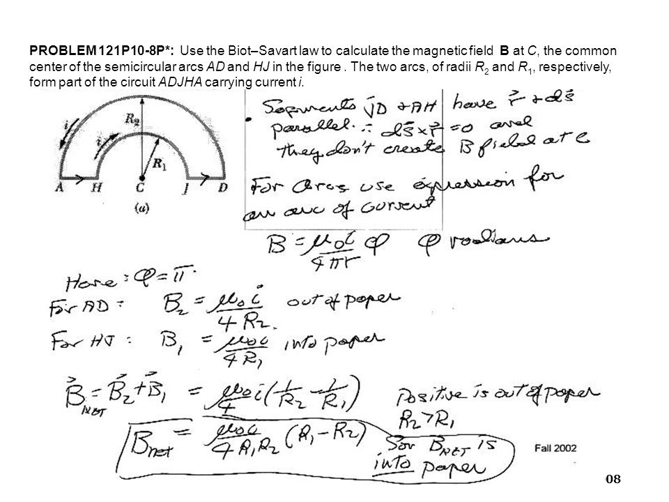 PROBLEM 121P10-8P*: Use the Biot–Savart law to calculate the magnetic field B at C, the common center of the semicircular arcs AD and HJ in the figure .