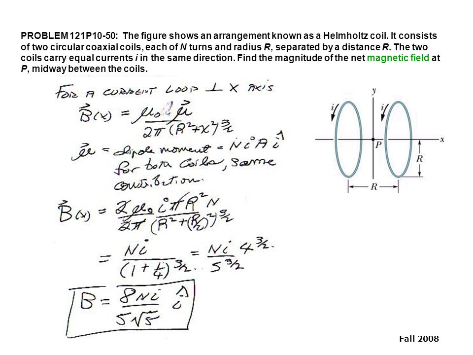 PROBLEM 121P10-50: The figure shows an arrangement known as a Helmholtz coil.