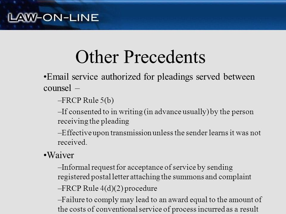 Other Precedents Email service authorized for pleadings served between counsel – FRCP Rule 5(b)