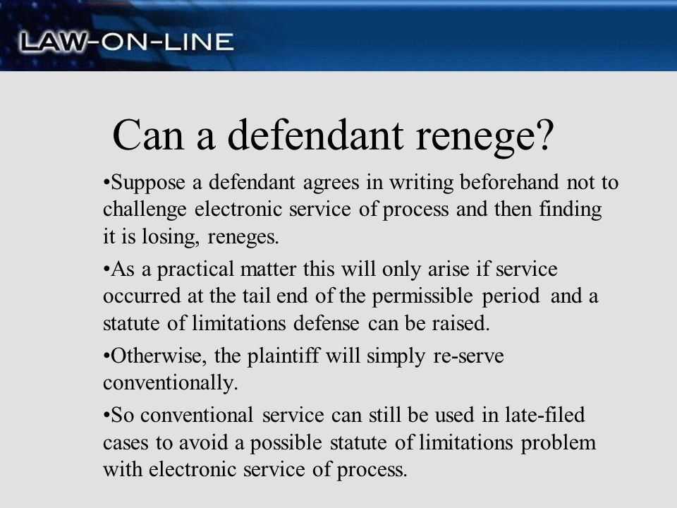 Can a defendant renege