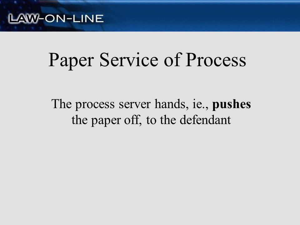 Paper Service of Process