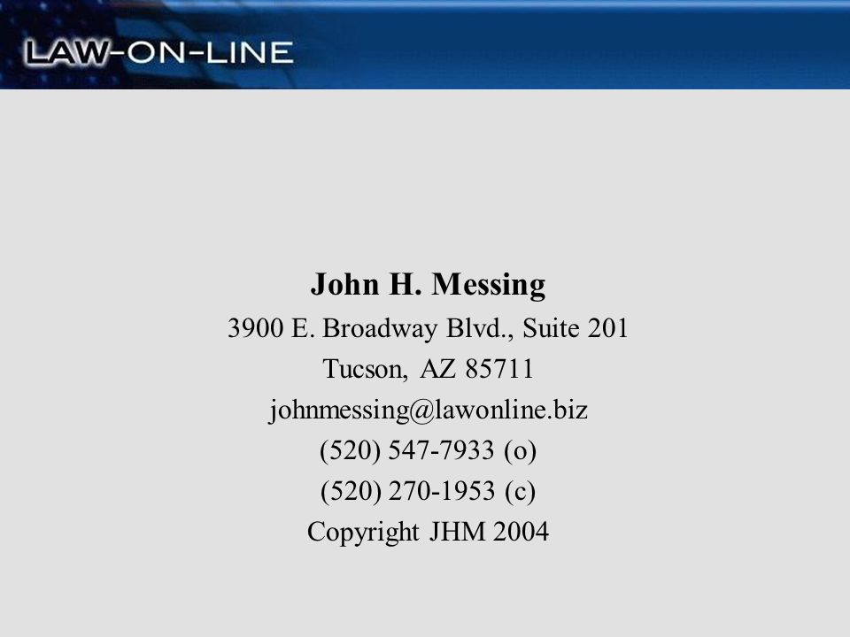 John H. Messing 3900 E. Broadway Blvd., Suite 201 Tucson, AZ 85711