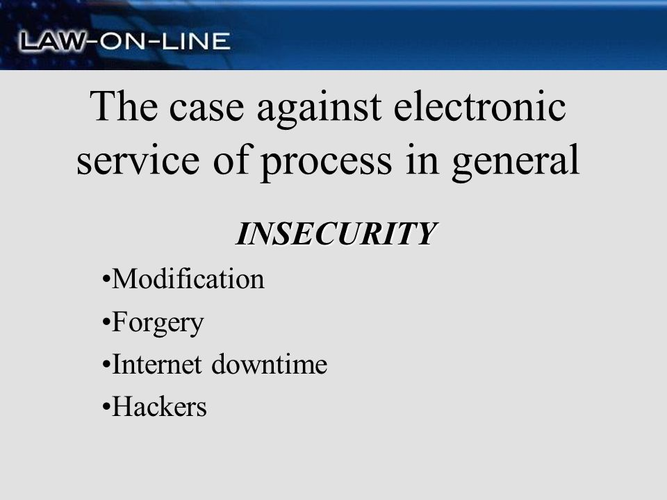 The case against electronic service of process in general
