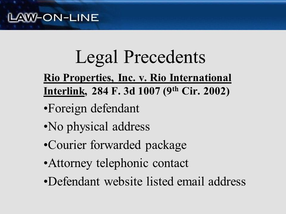 Legal Precedents Foreign defendant No physical address