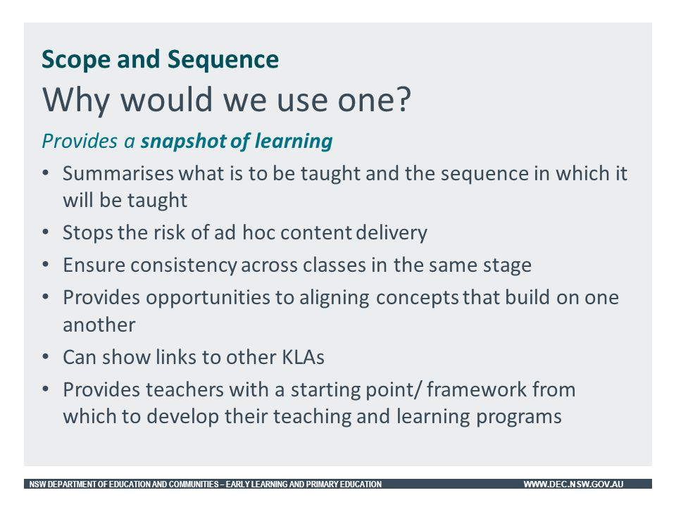 Why would we use one Scope and Sequence