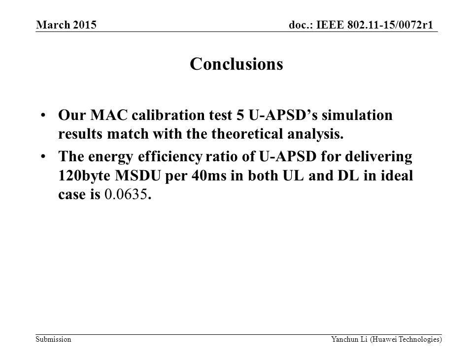 March 2015 Conclusions. Our MAC calibration test 5 U-APSD's simulation results match with the theoretical analysis.