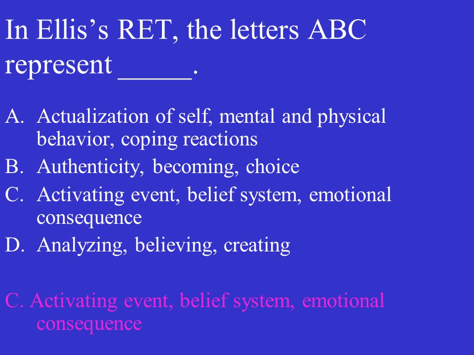 In Ellis's RET, the letters ABC represent _____.