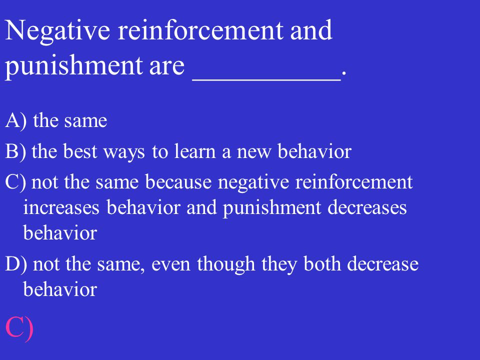 Negative reinforcement and punishment are __________.