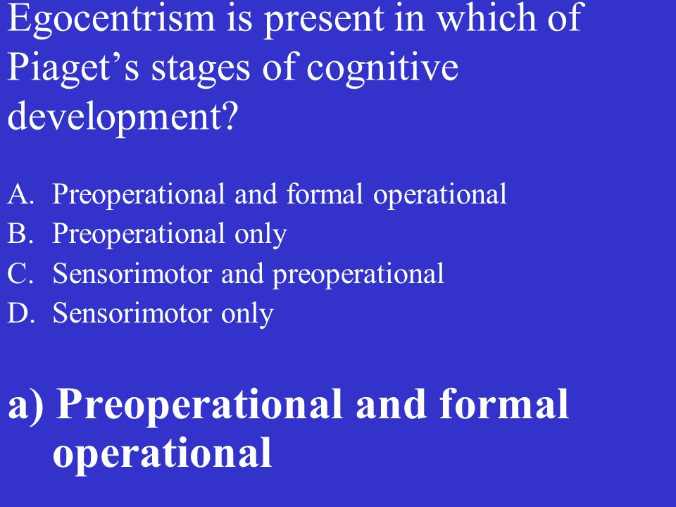 a) Preoperational and formal operational