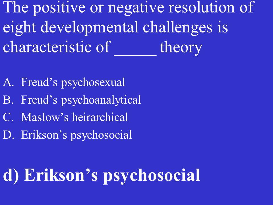 d) Erikson's psychosocial
