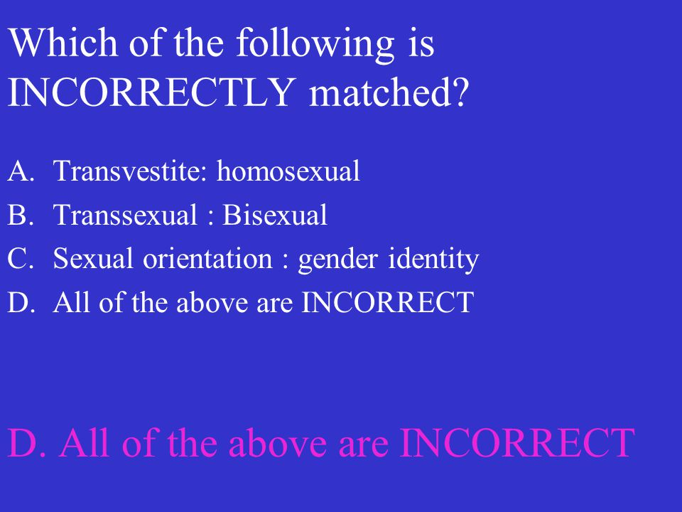 Which of the following is INCORRECTLY matched