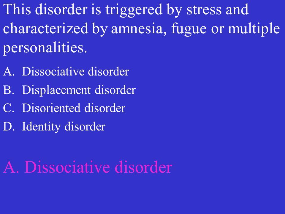 A. Dissociative disorder