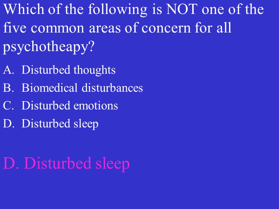 Which of the following is NOT one of the five common areas of concern for all psychotheapy