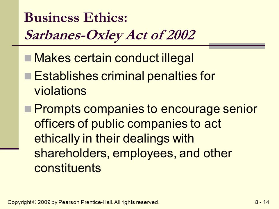 the sarbanes oxley act and business ethics This article discusses two key features of the sarbanes-oxley act, which was   the implementation of effective business ethics became essential and the new.