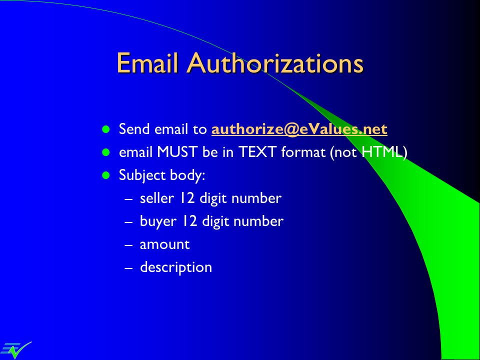 Email Authorizations Send email to authorize@eValues.net