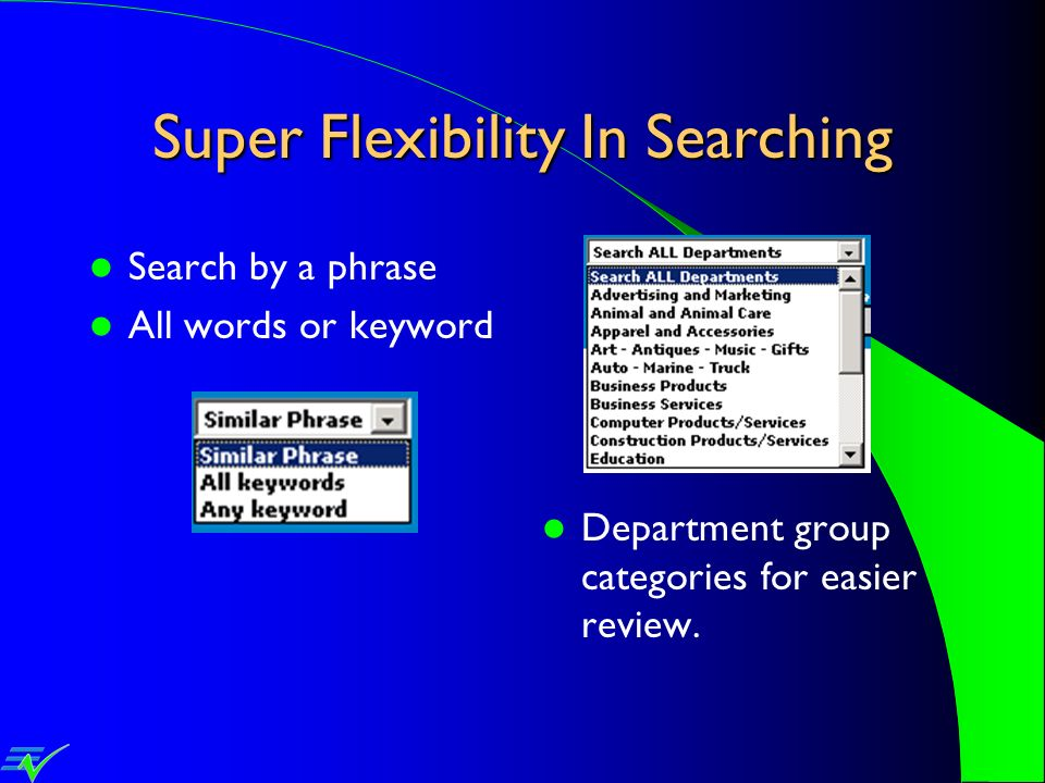 Super Flexibility In Searching