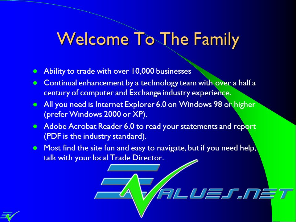 Welcome To The Family Ability to trade with over 10,000 businesses