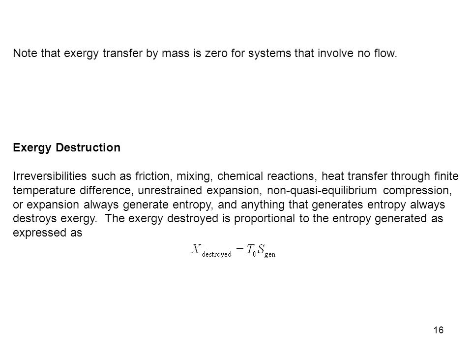 Note that exergy transfer by mass is zero for systems that involve no flow.