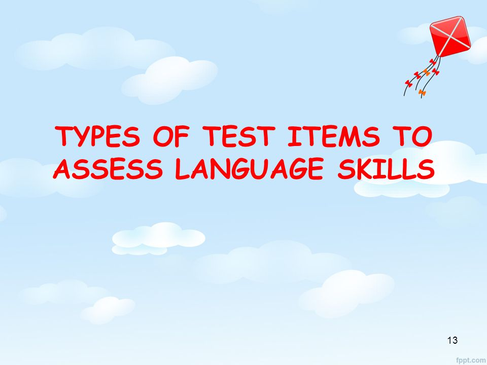TYPES OF TEST ITEMS TO ASSESS LANGUAGE SKILLS