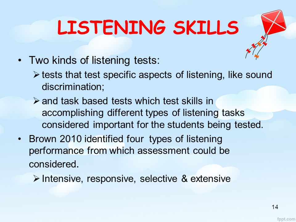 LISTENING SKILLS Two kinds of listening tests: