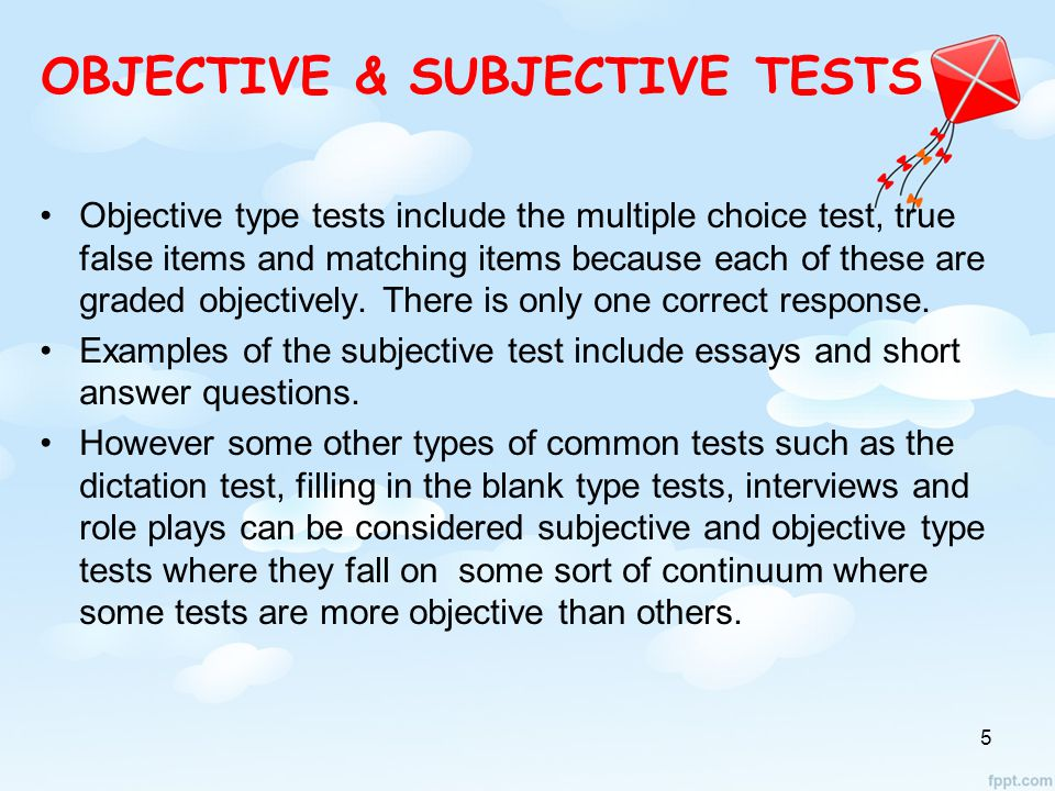 essay type tests and objective type tests Multiple-choice tests usually consist of a question or statement to which you   essay questions require students to write answers to statements or questions.