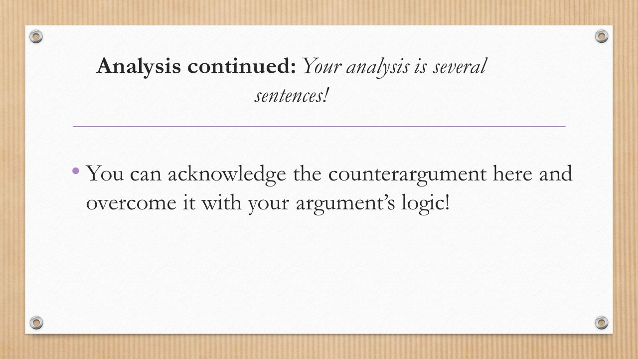 Analysis continued: Your analysis is several sentences!
