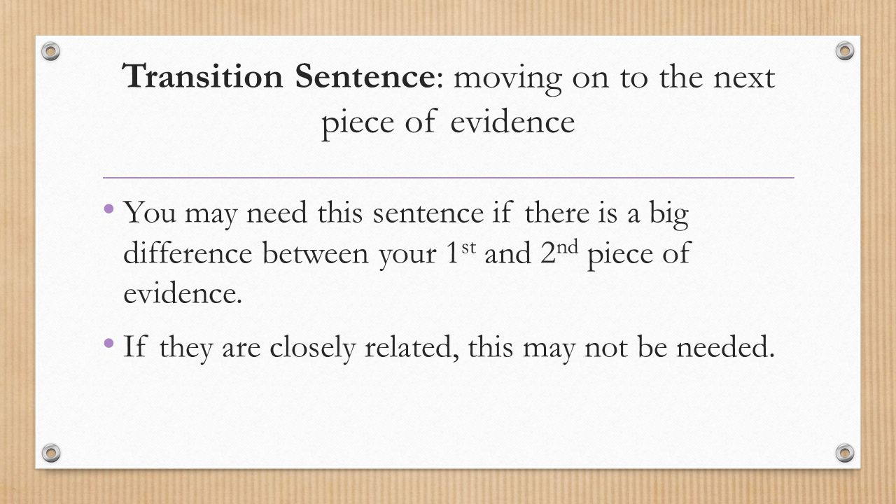 Transition Sentence: moving on to the next piece of evidence