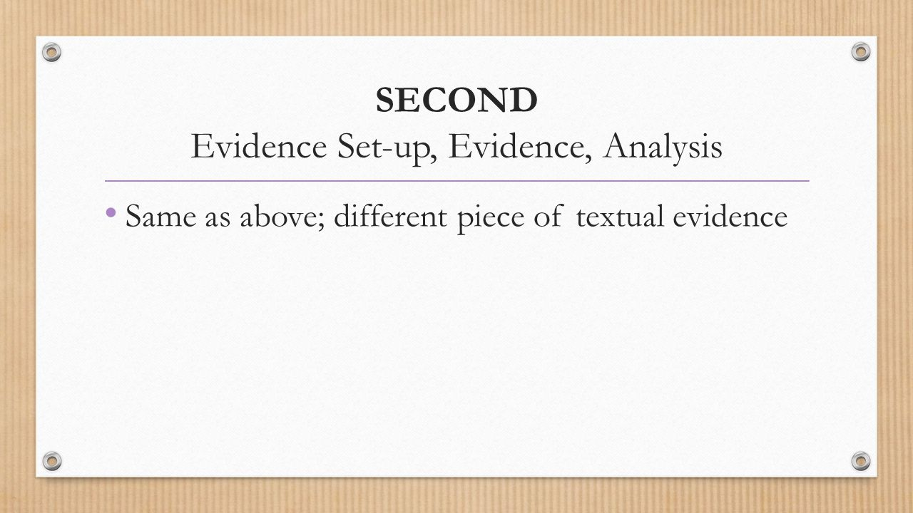 SECOND Evidence Set-up, Evidence, Analysis
