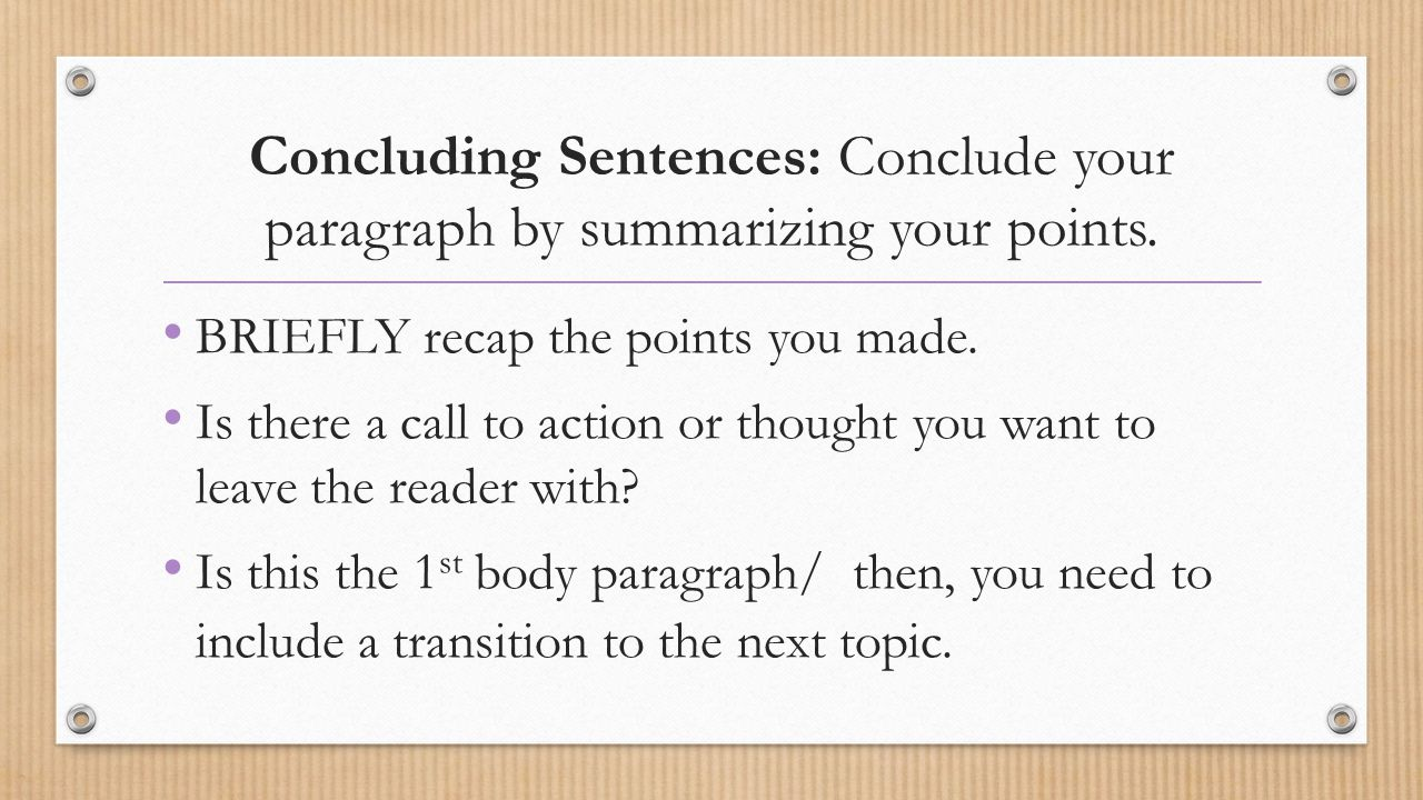 Concluding Sentences: Conclude your paragraph by summarizing your points.