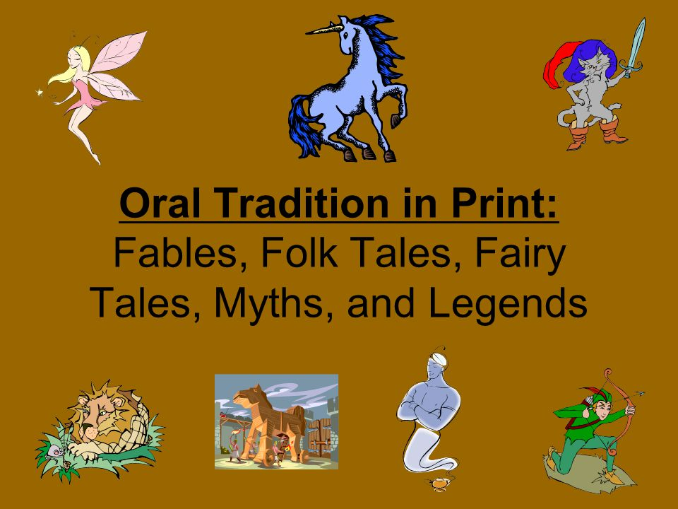 Perfect 1 Oral Tradition In Print: Fables, Folk Tales, Fairy Tales, Myths, And  Legends