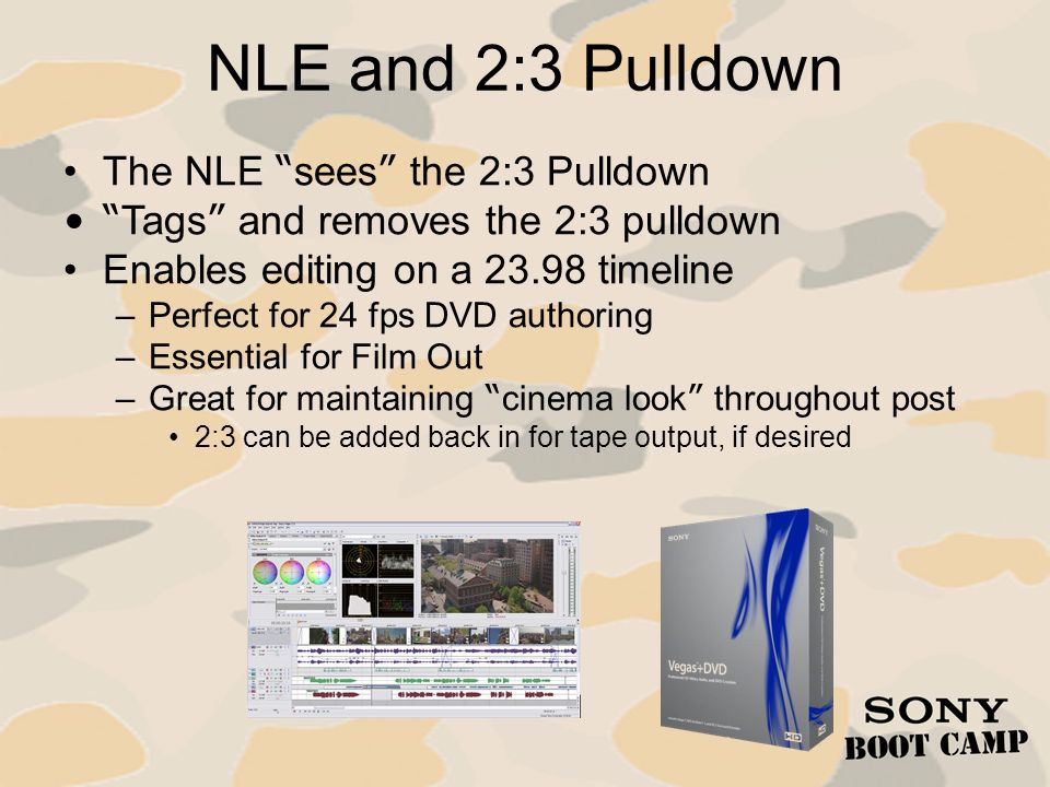 NLE and 2:3 Pulldown The NLE sees the 2:3 Pulldown