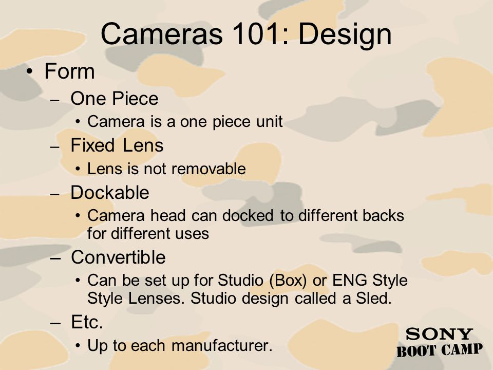 Cameras 101: Design Form Convertible Etc. One Piece