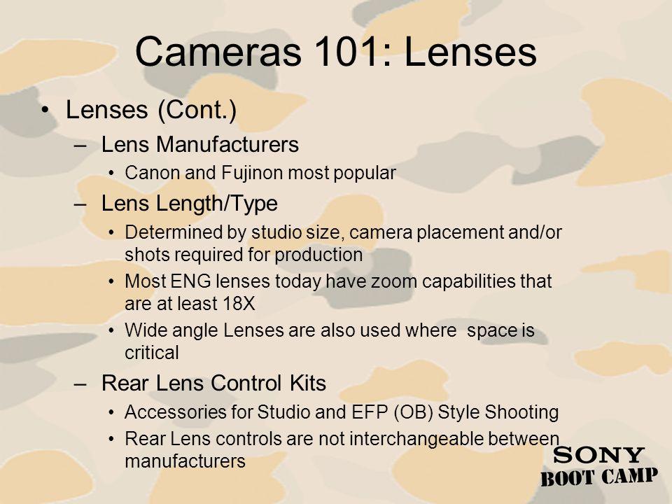 Cameras 101: Lenses Lenses (Cont.) Lens Manufacturers Lens Length/Type