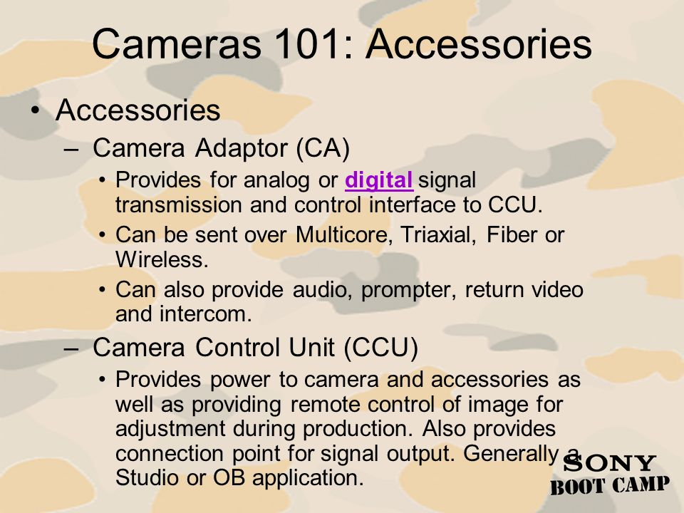Cameras 101: Accessories Accessories Camera Adaptor (CA)