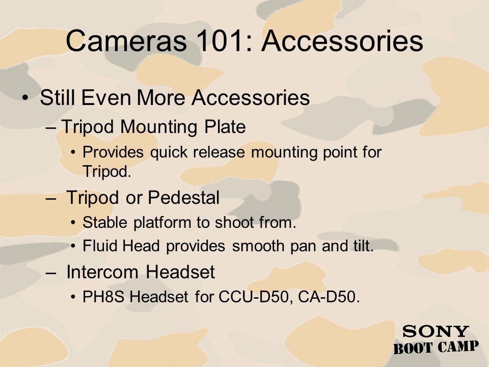 Cameras 101: Accessories Still Even More Accessories