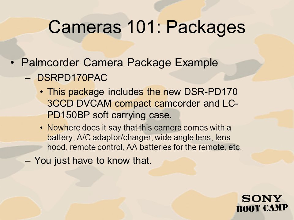 Cameras 101: Packages Palmcorder Camera Package Example DSRPD170PAC