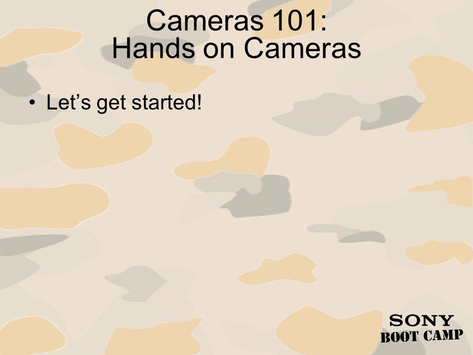 Cameras 101: Hands on Cameras