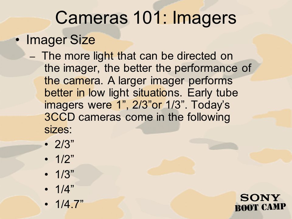 Cameras 101: Imagers Imager Size 2/3 1/2 1/3 1/4 1/4.7