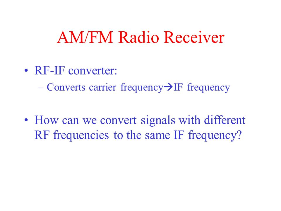 AM/FM Radio Receiver RF-IF converter: