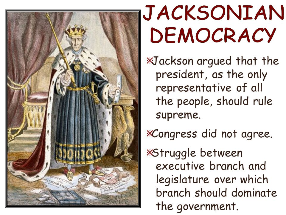 the jacksonian democracy The jacksonian democracy (1825-1850) chapter of this ap us history tutoring solution is a flexible and affordable path to learning about democracy under president jackson.