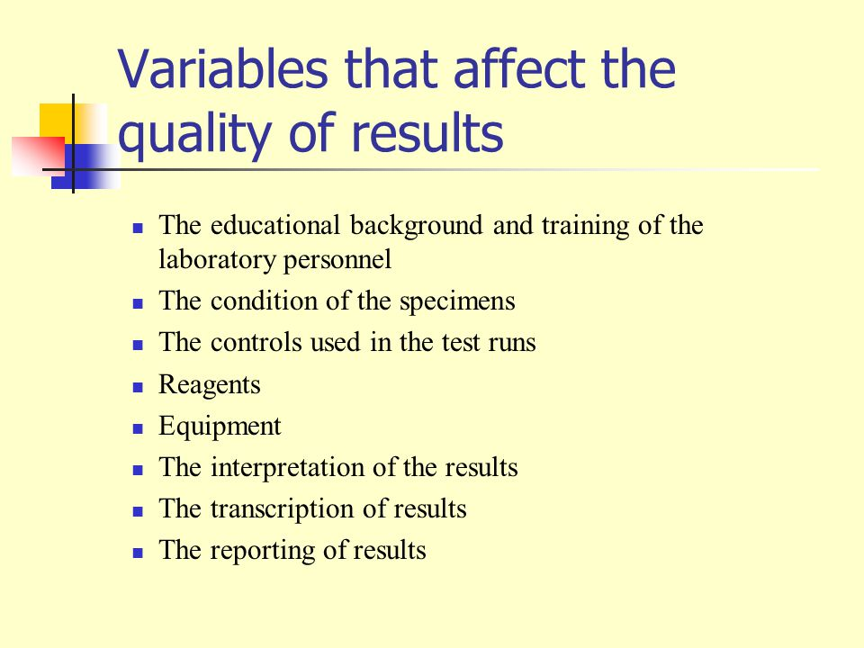 Variables that affect the quality of results
