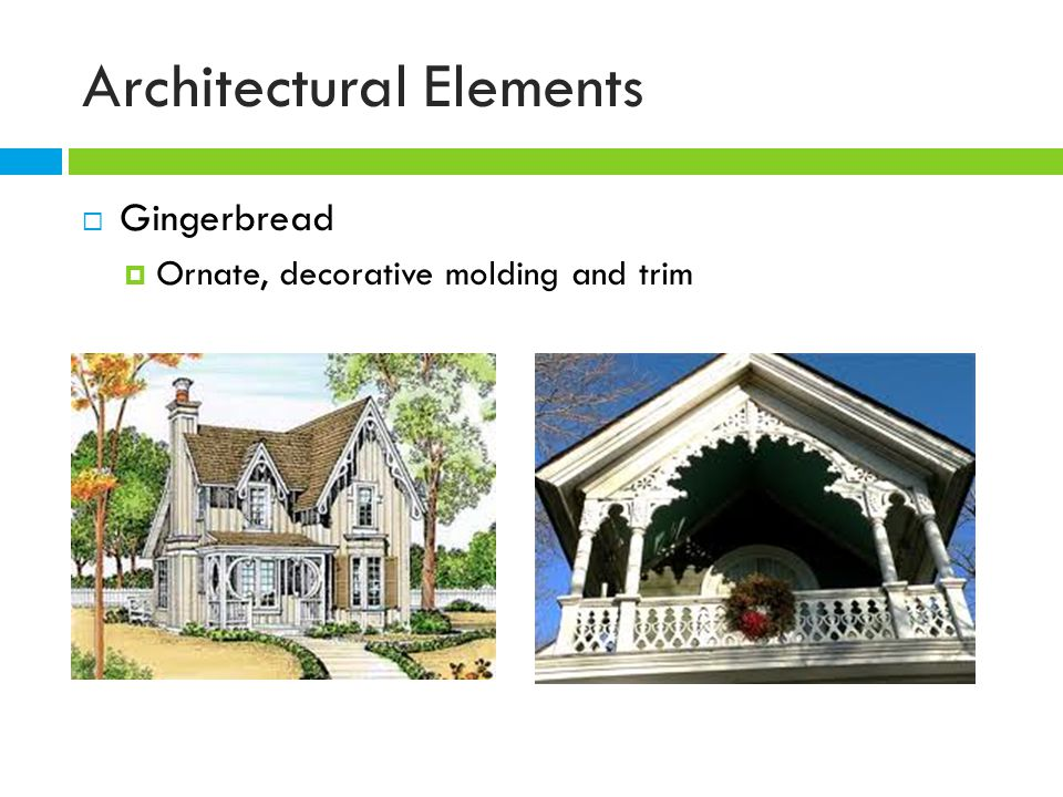 Architectural features ppt video online download for Architectural gingerbread trim