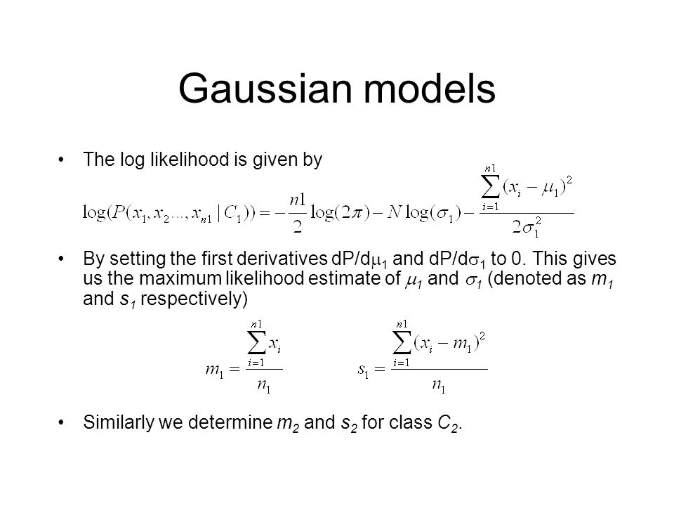 Gaussian models The log likelihood is given by