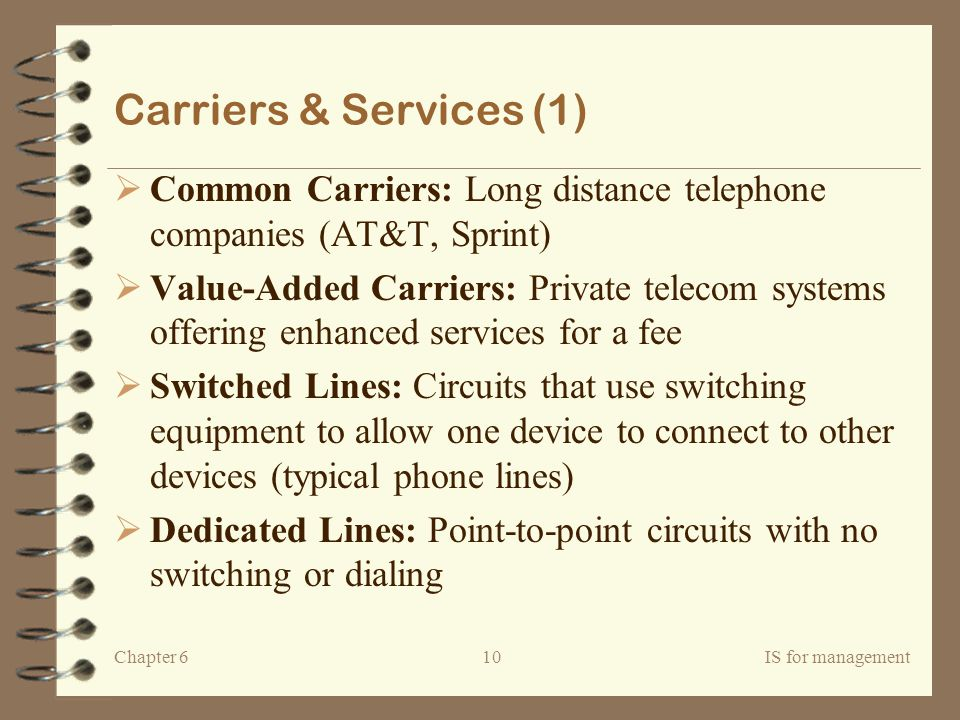 Carriers & Services (1) Common Carriers: Long distance telephone companies (AT&T, Sprint)