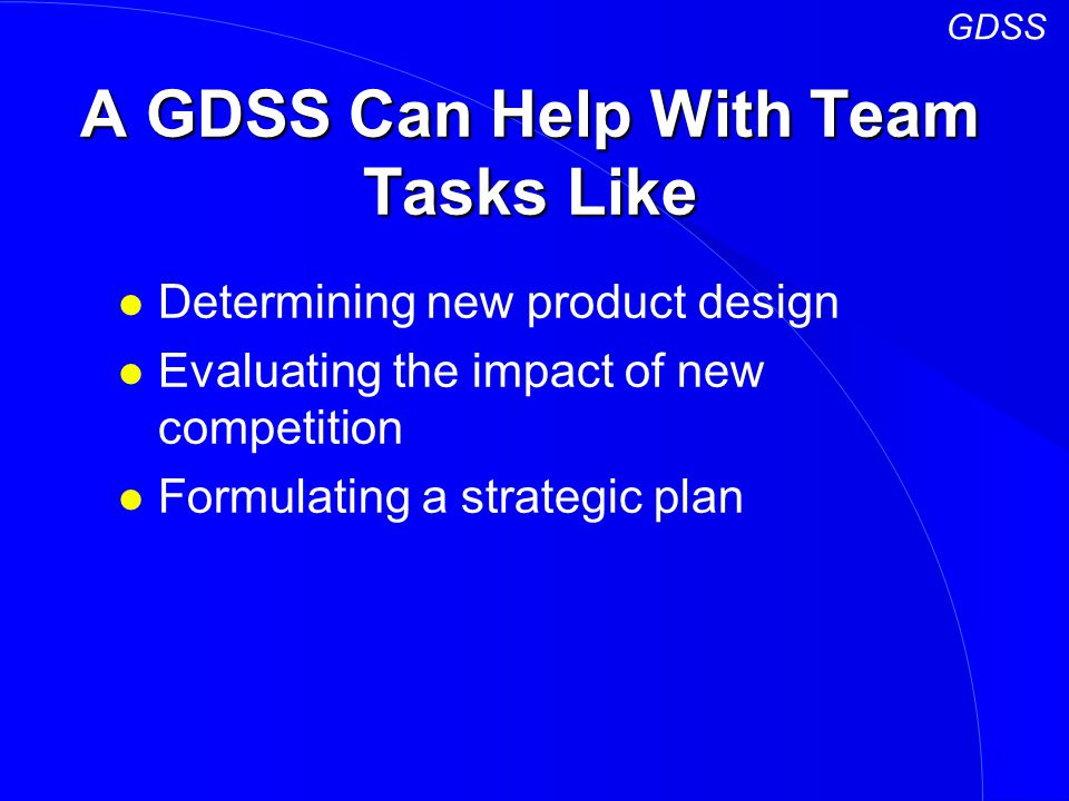 A GDSS Can Help With Team Tasks Like