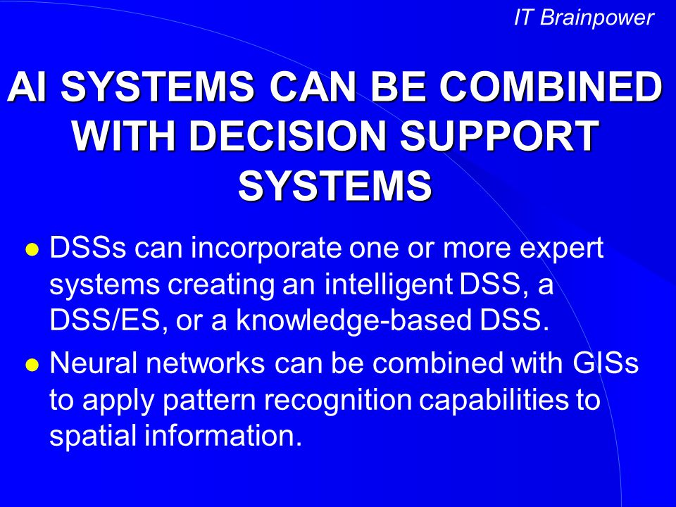 AI SYSTEMS CAN BE COMBINED WITH DECISION SUPPORT SYSTEMS