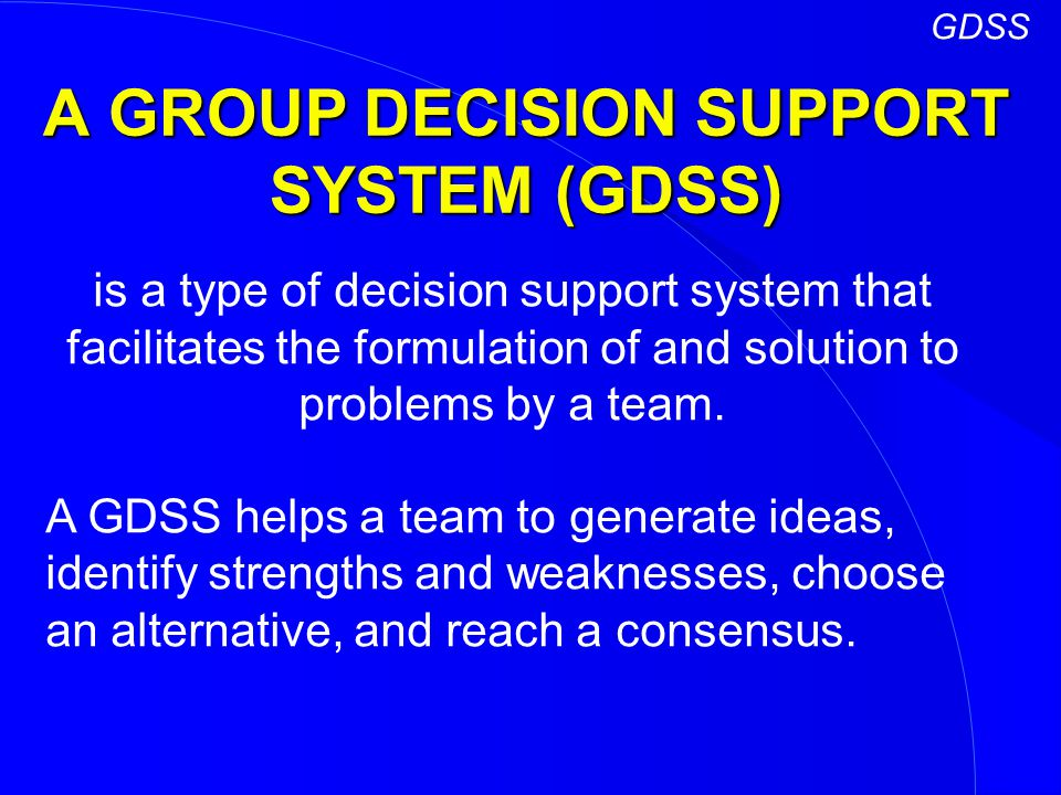 A GROUP DECISION SUPPORT SYSTEM (GDSS)