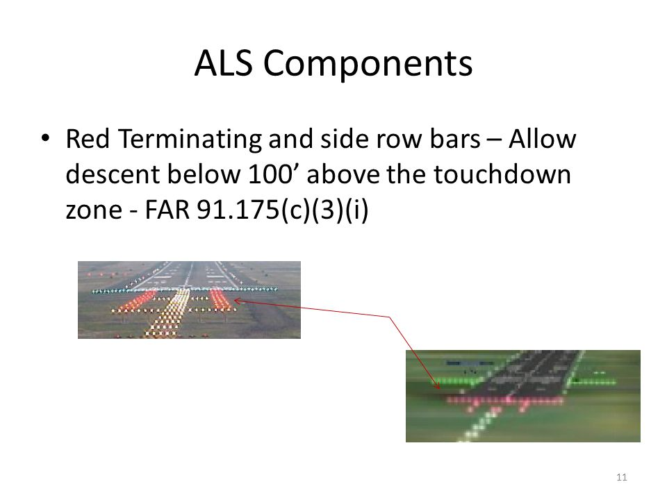ALS Components Red Terminating and side row bars – Allow descent below 100' above the touchdown zone - FAR 91.175(c)(3)(i)